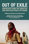  Out of Exile: Narratives of the Abducted and Displaced People of Sudan 