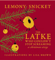 The Latke Who Couldn't Stop Screaming