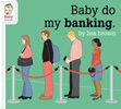  Baby Do My Banking 