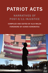 Patriot Acts: Narratives of Post-9/11 Injustice