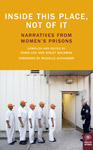  Inside This Place, Not of It: Narratives from Womens Prisons 