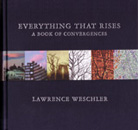 Everything That Rises: A Book of Convergences